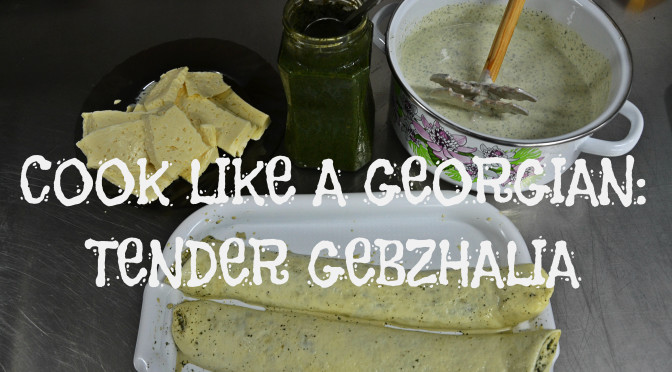 Cook like a Georgian: Tender Gebzhalia